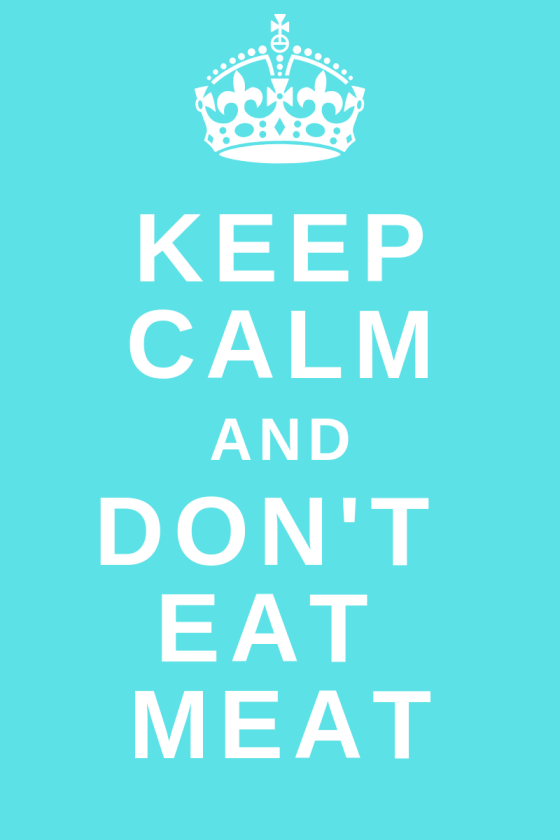 keep.calm.and.don't.eat.meat