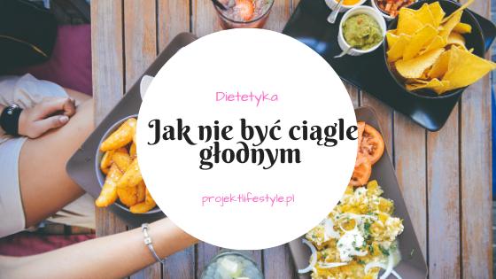 jak_nie_byc_ciagle_glodnym